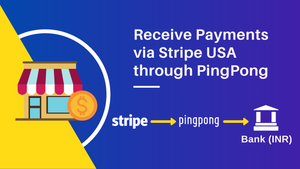 How to receive payments via Stripe USA with PingPong India