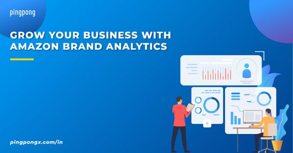 How to  Grow your Business with Amazon Brand Analytics