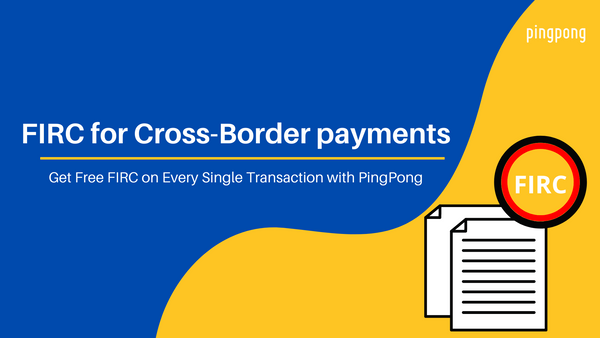 FIRC for Cross-Border payments - PingPong India