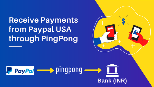 How to receive payments from Paypal USA with PingPong India