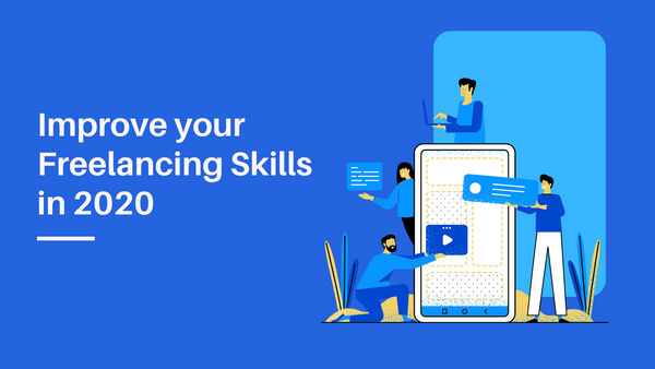 Best Ways to improve your Freelancing Skills in 2020 - PingPong Payments India