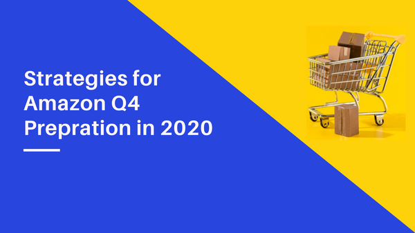 How to prepare for Amazon Q4 in 2020