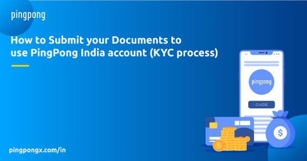 How to submit your documents to use PingPong account (KYC process)