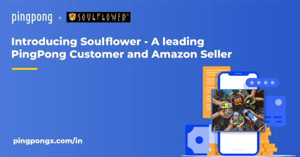 Soulflower Brand Story- A Leading PingPong Customer and Amazon Seller
